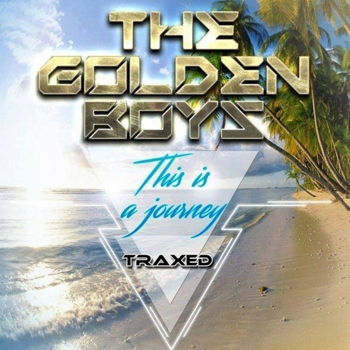 The Golden Boys - This Is A Journey [TRXD 015]